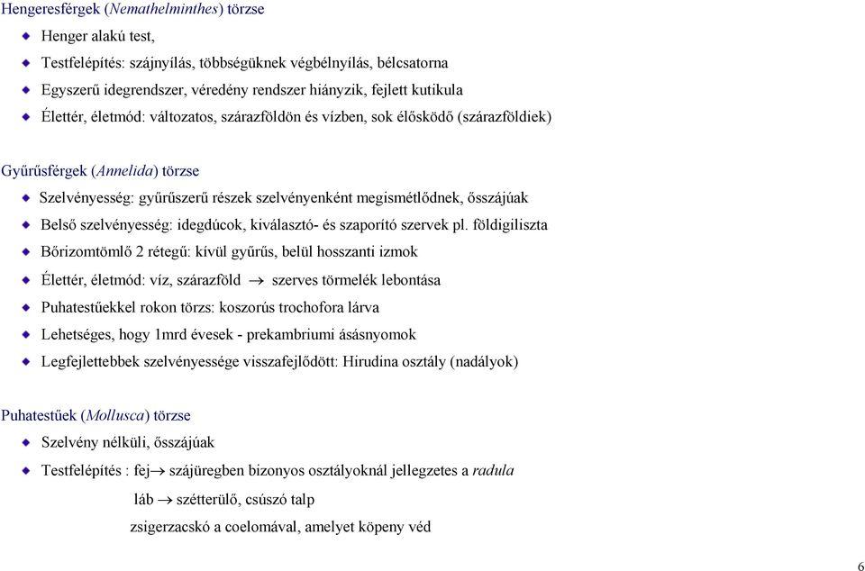 I. OSZTÁLYCSOPORT: HENGERFÉRGEK (NEMATHELMINTHES)